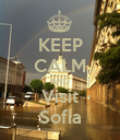 KEEP CALM AND Visit Sofia - Personalised Poster large