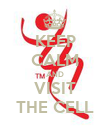KEEP CALM AND VISIT THE CELL - Personalised Poster small