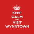 KEEP CALM AND VISIT WYNNTOWN - Personalised Poster large