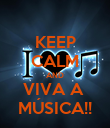 KEEP CALM AND VIVA A  MÚSICA!! - Personalised Poster large