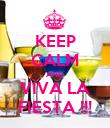 KEEP CALM AND VIVA LA FIESTA !!! - Personalised Poster large