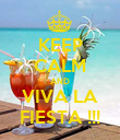 KEEP CALM AND VIVA LA FIESTA !!! - Personalised Poster large