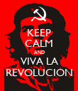 KEEP CALM AND VIVA LA REVOLUCION - Personalised Poster large