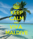 KEEP CALM AND VIVA  MALDIVE - Personalised Poster small