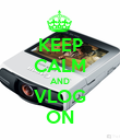 KEEP CALM AND VLOG ON - Personalised Poster large