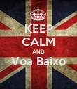 KEEP CALM AND Voa Baixo  - Personalised Poster large