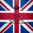 KEEP CALM AND VOCÊ DEVIA ESTAR ESTUDANDO - Personalised Poster large