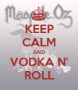 KEEP CALM AND VODKA N' ROLL - Personalised Poster large