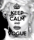 KEEP CALM AND  VOGUE - Personalised Poster large
