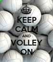 KEEP CALM AND VOLLEY ON - Personalised Poster large