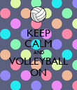 KEEP CALM AND VOLLEYBALL ON - Personalised Poster large