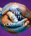 KEEP CALM AND VOLUNTEER  - Personalised Poster large