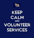 KEEP CALM AND VOLUNTEER SERVICES - Personalised Poster large