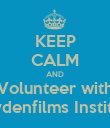 KEEP CALM AND Volunteer with Haydenfilms Institute - Personalised Poster large