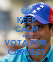 KEEP CALM AND VOTA POR  CAPRILES - Personalised Poster large