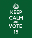 KEEP CALM AND VOTE  15 - Personalised Poster large