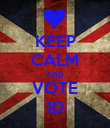 KEEP CALM AND VOTE 1D - Personalised Poster large
