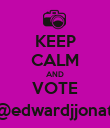 KEEP CALM AND VOTE #4 @edwardjjonathan - Personalised Poster large