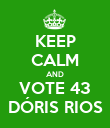 KEEP CALM AND VOTE 43 DÓRIS RIOS - Personalised Poster large