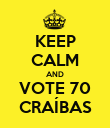 KEEP CALM AND VOTE 70 CRAÍBAS - Personalised Poster large