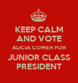 KEEP CALM AND VOTE ALICIA COMER FOR JUNIOR CLASS PRESIDENT - Personalised Poster large