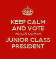 KEEP CALM AND VOTE ALICIA COMER JUNIOR CLASS PRESIDENT - Personalised Poster large