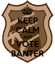 KEEP CALM AND VOTE BANTER - Personalised Poster large