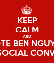 KEEP CALM AND VOTE BEN NGUYEN FOR SOCIAL CONVENER - Personalised Poster small