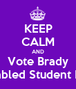 KEEP CALM AND Vote Brady Disabled Student PTO - Personalised Poster large