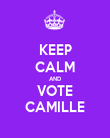 KEEP CALM AND VOTE CAMILLE - Personalised Poster large