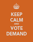 KEEP CALM AND VOTE DEMAND - Personalised Poster large