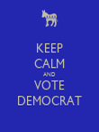 KEEP CALM AND VOTE DEMOCRAT - Personalised Poster large