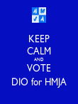 KEEP CALM AND VOTE DIO for HMJA - Personalised Poster large
