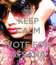 KEEP CALM AND VOTE FOR AFSANA - Personalised Poster large