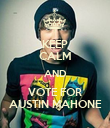 KEEP CALM AND VOTE FOR AUSTIN MAHONE - Personalised Poster large