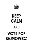 KEEP CALM AND VOTE FOR BEJMOWICZ - Personalised Poster large