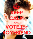 KEEP CALM AND VOTE for BOYFRIEND - Personalised Poster large