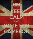 KEEP CALM AND VOTE FOR CAMERON - Personalised Poster large