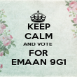 KEEP CALM AND VOTE  FOR EMAAN 9G1 - Personalised Poster large