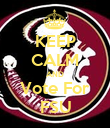 KEEP CALM AND Vote For FSU - Personalised Poster large