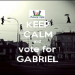 KEEP CALM and  vote for GABRIEL - Personalised Poster large