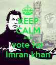 KEEP CALM AND vote for Imran khan - Personalised Poster large
