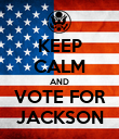 KEEP CALM AND VOTE FOR JACKSON - Personalised Poster large