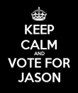 KEEP CALM AND VOTE FOR JASON - Personalised Poster large