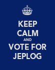 KEEP CALM AND VOTE FOR JEPLOG - Personalised Poster large