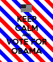 KEEP CALM AND VOTE FOR OBAMA - Personalised Poster large