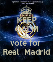 KEEP CALM AND vote for  Real  Madrid - Personalised Poster large