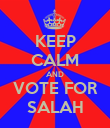 KEEP CALM AND VOTE FOR SALAH - Personalised Poster large