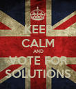 KEEP CALM AND VOTE FOR SOLUTIONS - Personalised Poster large
