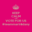 KEEP CALM AND VOTE FOR US #teammarii&dany - Personalised Poster large